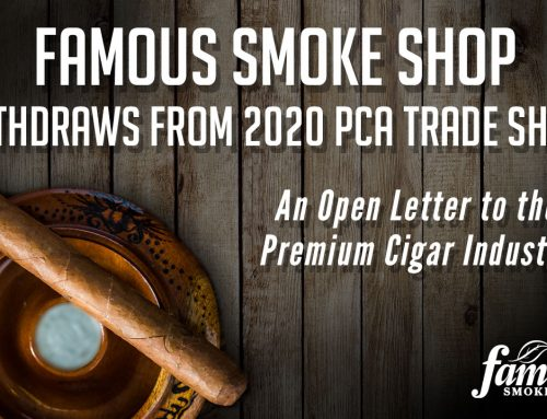 Famous Smoke Shop – Open Letter and Withdraw from PCA Trade Show
